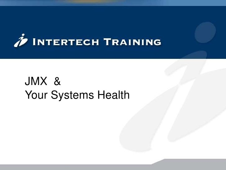 JMX  & Your Systems Health<br />