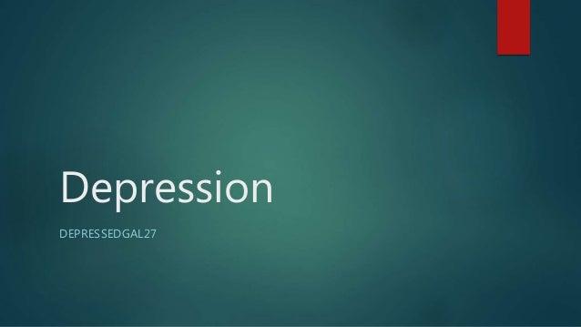 Depression DEPRESSEDGAL27