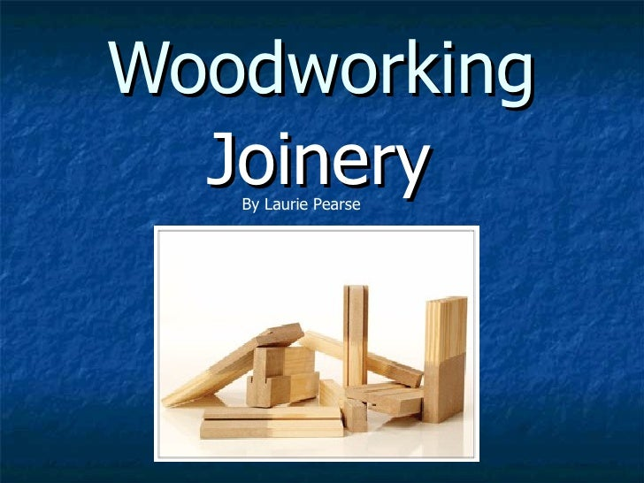 Woodworking Joinery By Laurie Pearse