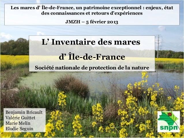 Les mares d' Île-de-France, un patrimoine exceptionnel : enjeux, état               des connaissances et retours d'expérie...