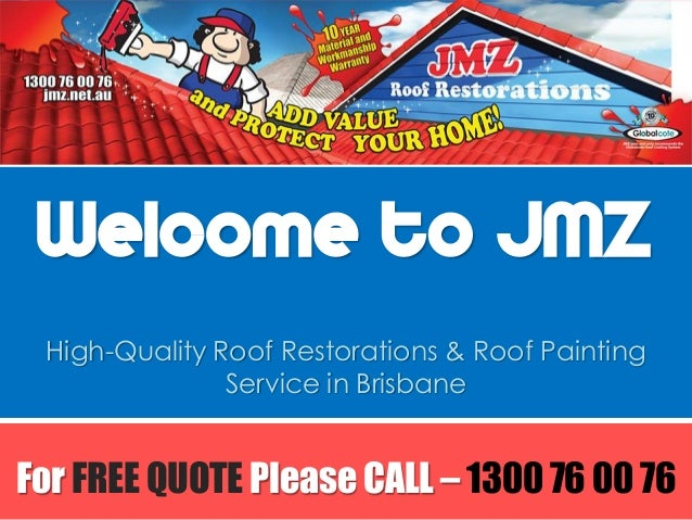 Welcome to JMZ  High-Quality Roof Restorations & Roof Painting Service in Brisbane  For FREE QUOTE Please CALL – 1300 76 0...