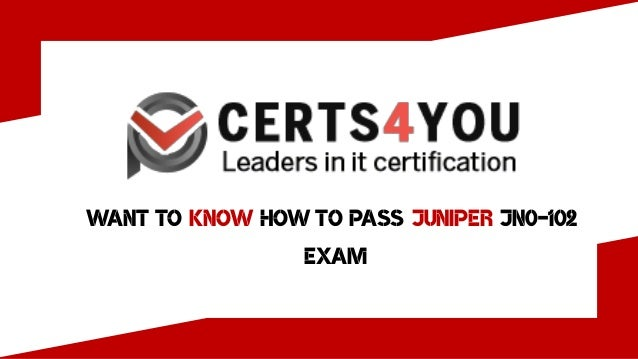 Want to Know How To Pass Juniper JN0-102 exam