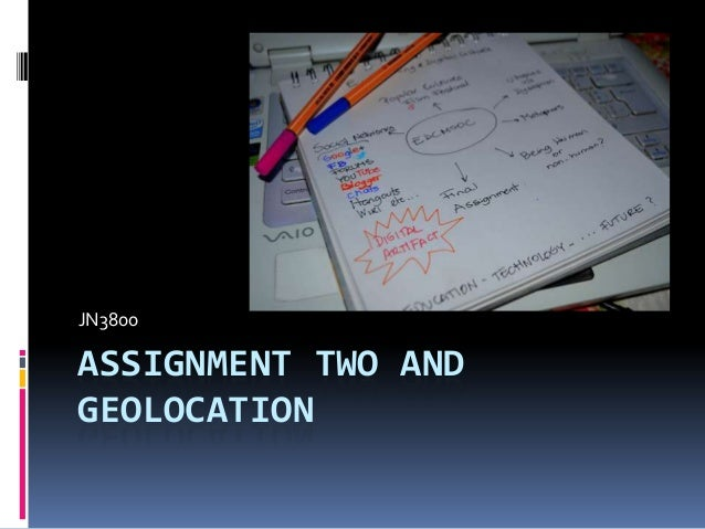 JN3800  ASSIGNMENT TWO AND GEOLOCATION