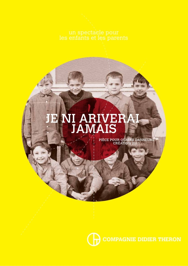 un spectacle pour  les enfants et les parentsJE NI ARIVERAI    JAMAIS                PIÈCE POUR QUATRE DANSEURS           ...