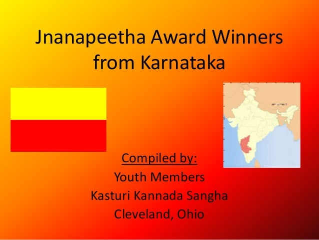 Jnanapeetha Award Winners from Karnataka Compiled by: Youth Members Kasturi Kannada Sangha Cleveland, Ohio