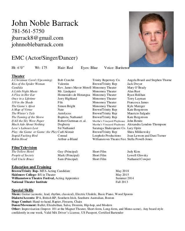 Nice Acting Resume. John Noble Barrack 781 561 5750 Jbarrack8@gmail.com  Johnnoblebarrack.com Inside What Does An Acting Resume Look Like