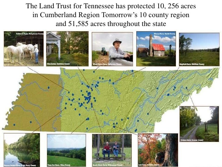 The Land Trust for Tennessee has protected 10, 256acres<br />in Cumberland Region Tomorrow's 10 county region<br />and 51,...