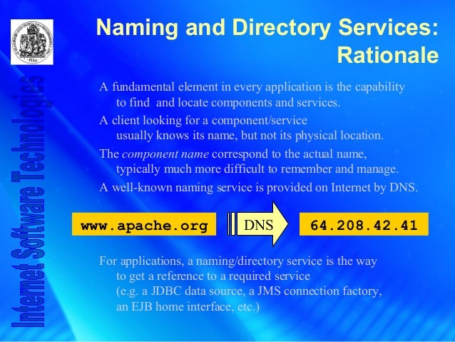 Naming and Directory Services: Rationale A fundamental element in every application is the capability to find and locate c...