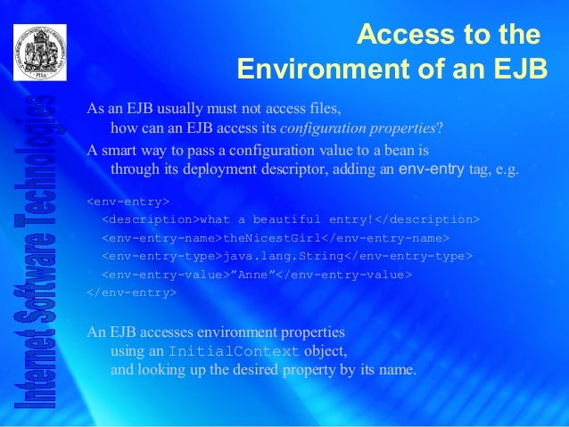 Access to the Environment of an EJB As an EJB usually must not access files, how can an EJB access its configuration prope...