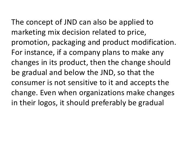 consumer behavior jnd Met ad 42396 subscribers only there is no jnd for decreased product volume sold in which of the following is true of the consumer behavior of african.