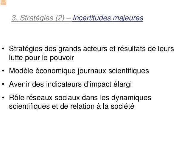3. Stratégies (2) – Incertitudes majeures• Stratégies des grands acteurs et résultats de leurs  lutte pour le pouvoir• Mod...