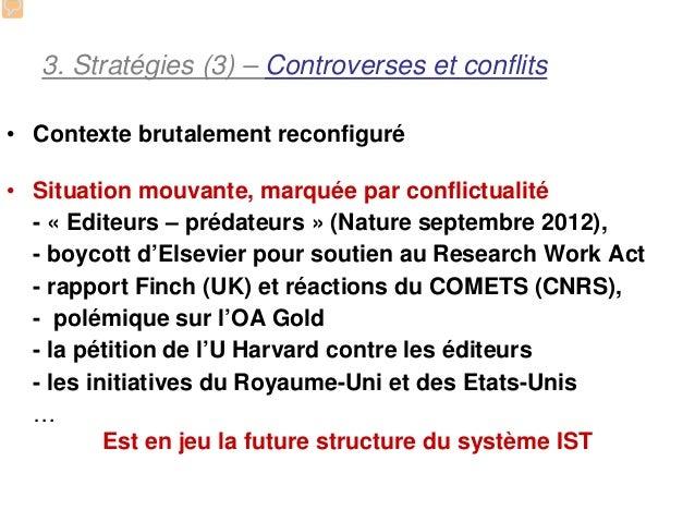 3. Stratégies (3) – Controverses et conflits• Contexte brutalement reconfiguré• Situation mouvante, marquée par conflictua...
