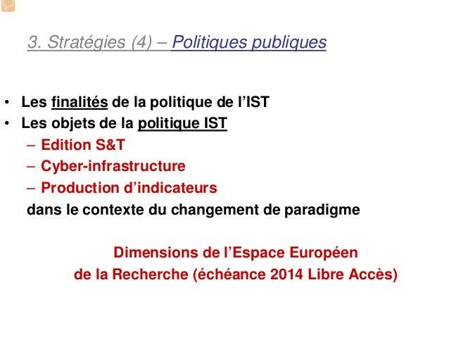 3. Stratégies (4) – Politiques publiques• Les finalités de la politique de l'IST• Les objets de la politique IST   – Editi...