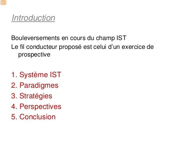 IntroductionBouleversements en cours du champ ISTLe fil conducteur proposé est celui d'un exercice de  prospective1. Systè...