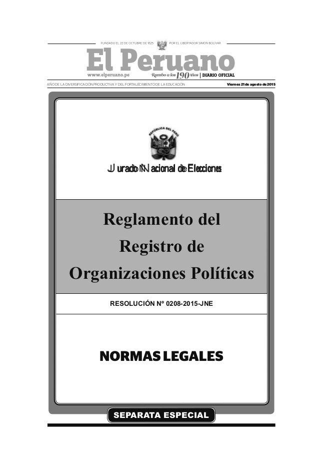 SEPARATA ESPECIAL Reglamento del Registro de Organizaciones Políticas RESOLUCIÓN Nº 0208-2015-JNE Viernes 21 de agosto de ...