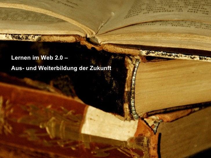 Lernen im Web 2.0 – Aus- und Weiterbildung der Zukunft