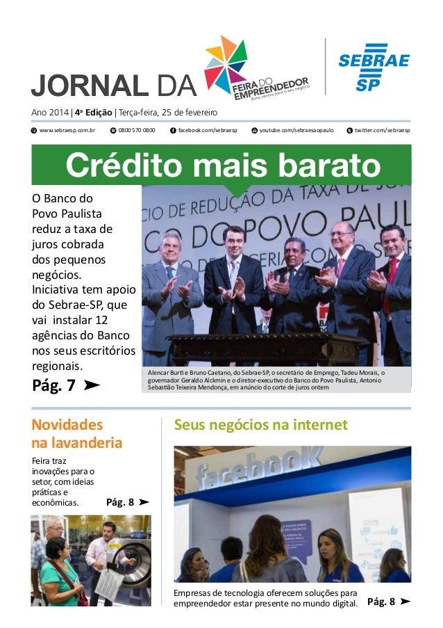 Jornal da  Ano 2014 | 4a Edição | Terça-feira, 25 de fevereiro www.sebraesp.com.br  0800 570 0800  facebook.com/sebraesp  ...