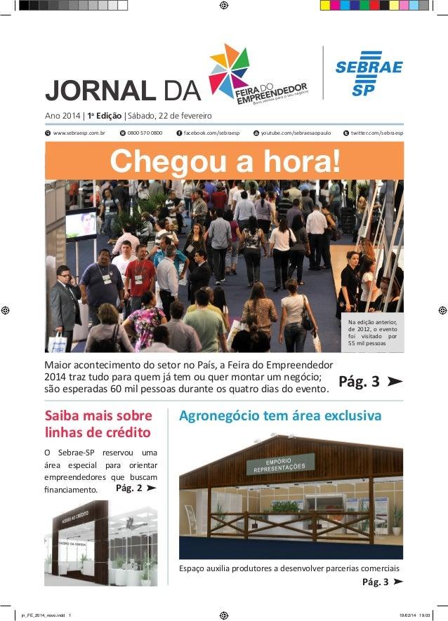 JORNAL DA  Ano 2014   1a Edição   Sábado, 22 de fevereiro www.sebraesp.com.br  0800 570 0800  facebook.com/sebraesp  youtu...