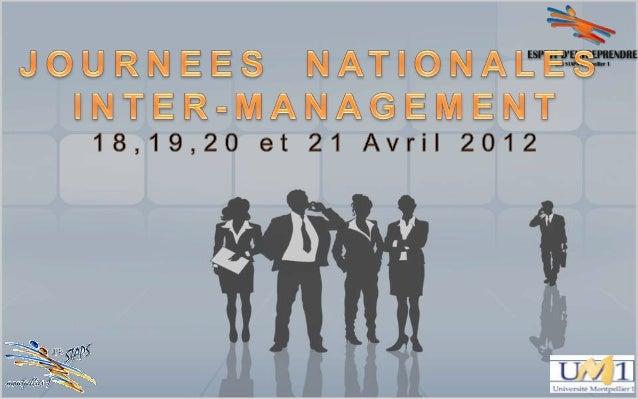 Présentation de l'événement Concept Journées Nationales Inter- Management Date 18, 19, 20 et 21 Avril 2012 Objectif Rencon...