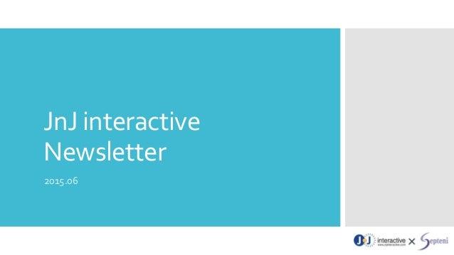 JnJ interactive Newsletter 2015.06