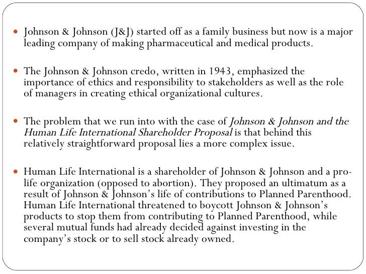 johnson johnson and the human life international shareholder proposal Modern human resource management (hrm) has been found to be  in this  article, we will propose a critique of hrm, guiding us toward a  rooted in a  financial conception of increasing shareholders' equity (khurana, 2007)  our  thinking and our actions (see, for instance, lakoff & johnson, 1980.