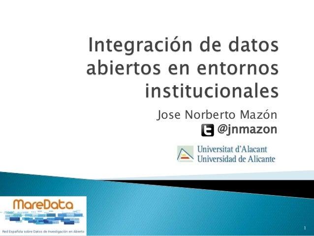 Jose Norberto Mazón @jnmazon 1