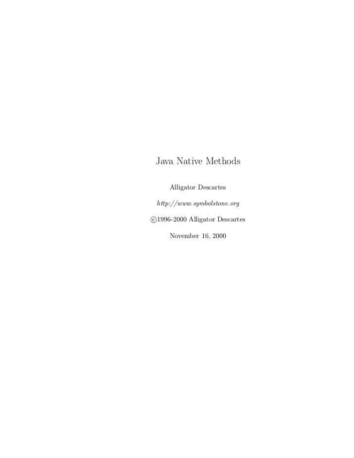Java Native Methods       Alligator Descartes   http://www.symbolstone.org  c 1996-2000 Alligator Descartes       November...
