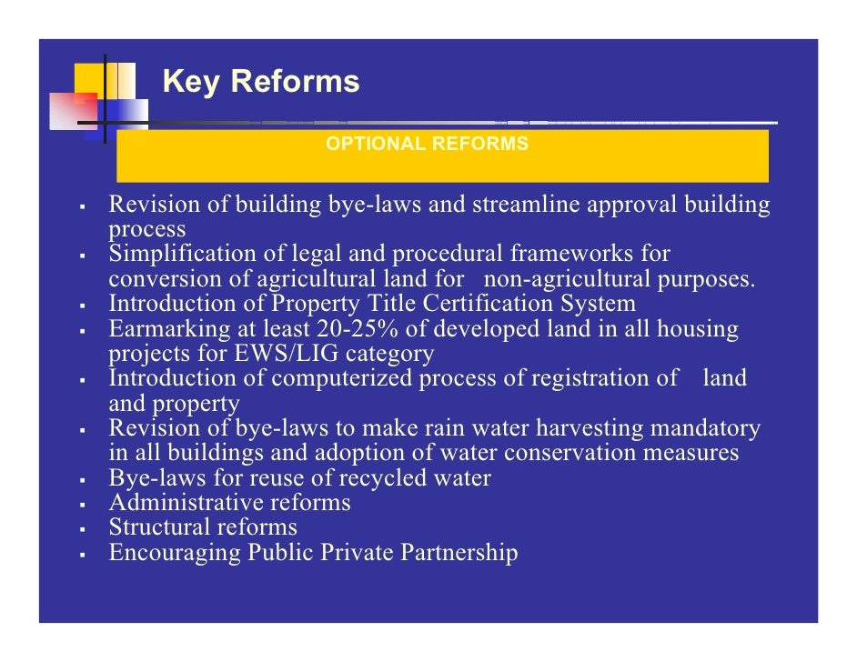 Key Reforms                     OPTIONAL REFORMS   Revision of building bye-laws and streamline approval building process ...