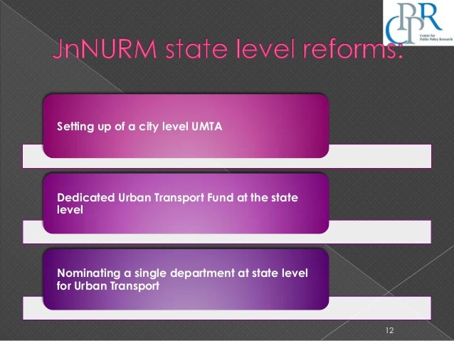 Setting up of a city level UMTA Dedicated Urban Transport Fund at the state level Nominating a single department at state ...
