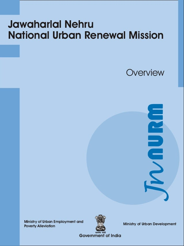 JAWAHARLAL NEHRU NATIONAL URBAN RENEWAL MISSION Overview
