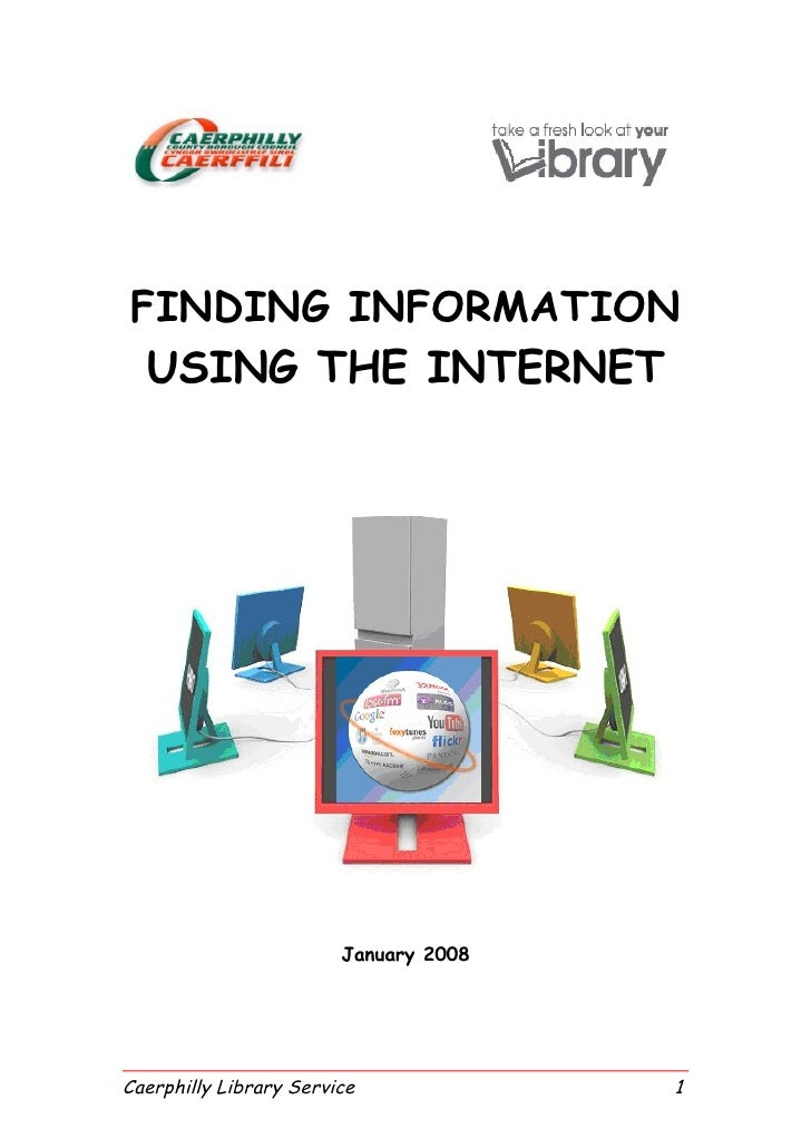 FINDING INFORMATION  USING THE INTERNET                             January 2008     Caerphilly Library Service           ...