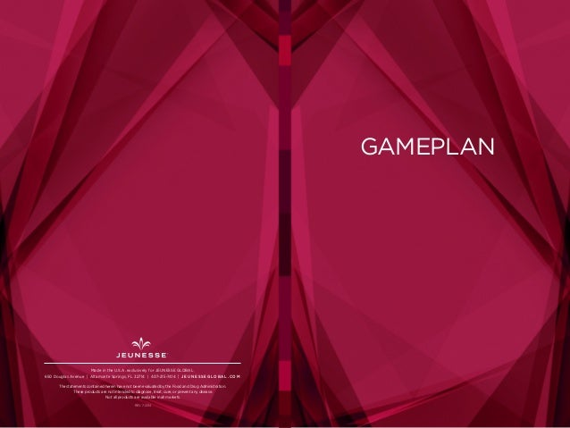GAMEPLAN  Made in the U.S.A. exclusively for JEUNESSE GLOBAL  650 Douglas Avenue | Altamonte Springs, FL 32714 | 407-215-7...