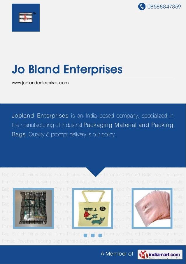 08588847859A Member ofJo Bland Enterpriseswww.joblandenterprises.comPacking Bags Printed Bags Antistatic Bags HDPE Bags LD...