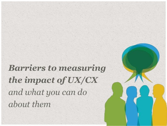 1© Duarte, Inc. 2014 1 Barriers to measuring the impact of UX/CX and what you can do about them