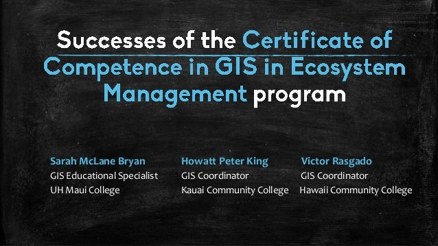 Successes of the Certificate Competence in GIS in Ecosystem Managemen…
