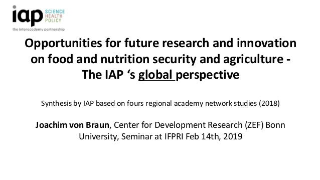 Opportunities for future research and innovation on food and nutrition security and agriculture - The IAP 's global perspe...