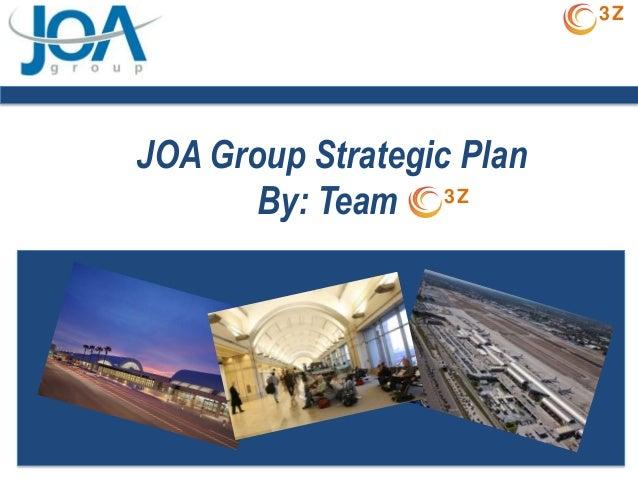 3ZJOA Group Strategic Plan       By: Team 3Z