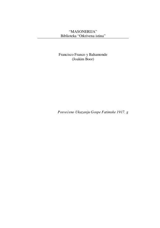 """MASONERIJA"" Biblioteka ""Otkrivena istina"" Francisco Franco y Bahamonde (Joakim Boor) Posvećeno Ukazanju Gospe Fatimske 19..."