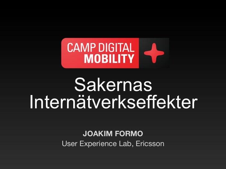SakernasInternätverkseffekter          JOAKIM FORMO    User Experience Lab, Ericsson