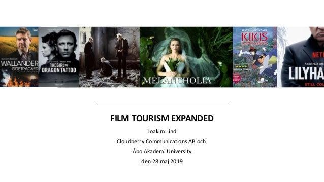 FILM TOURISM EXPANDED Joakim Lind Cloudberry Communications AB och Åbo Akademi University den 28 maj 2019