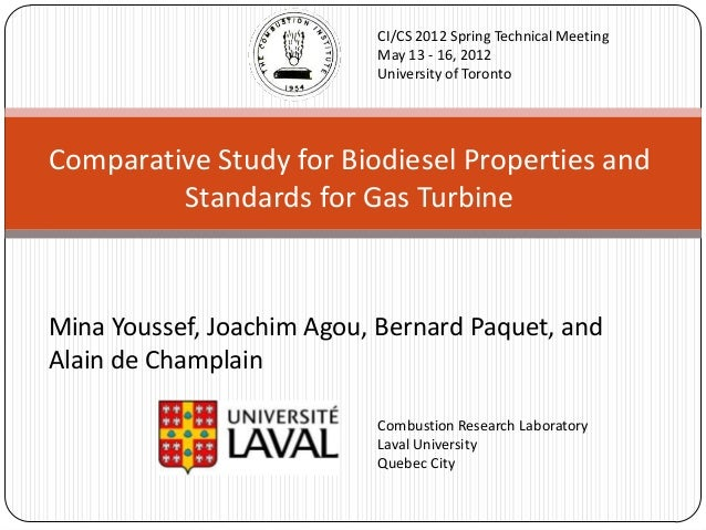 Combustion Research Laboratory Laval University Quebec City Comparative Study for Biodiesel Properties and Standards for G...