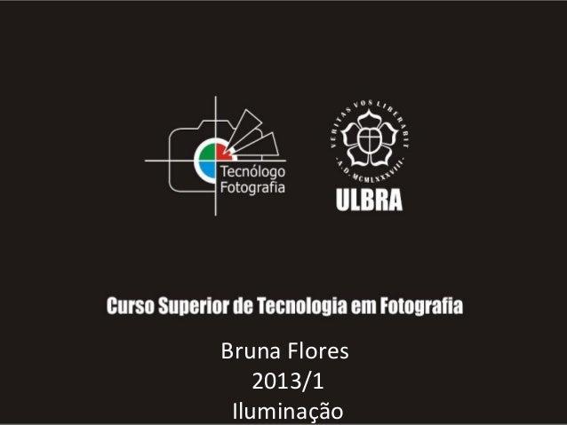 Bruna Flores2013/1Iluminação