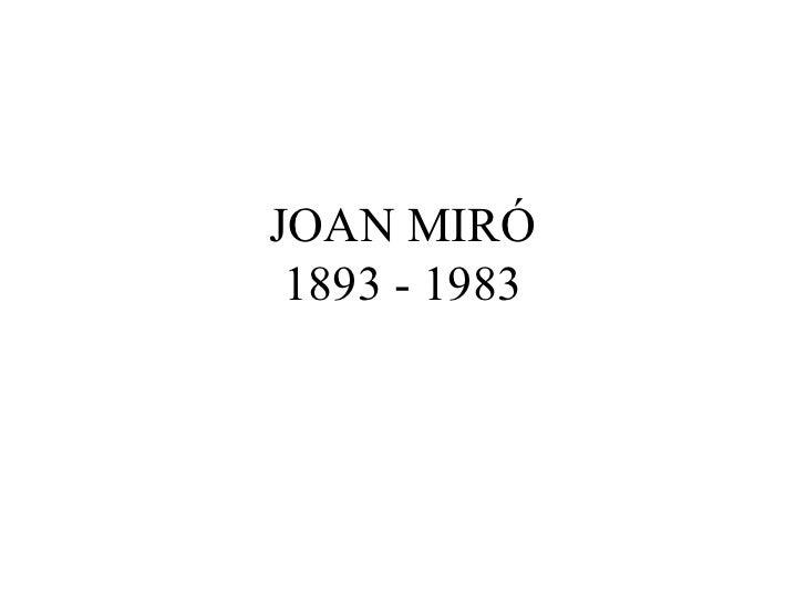 JOAN MIRÓ 1893 - 1983