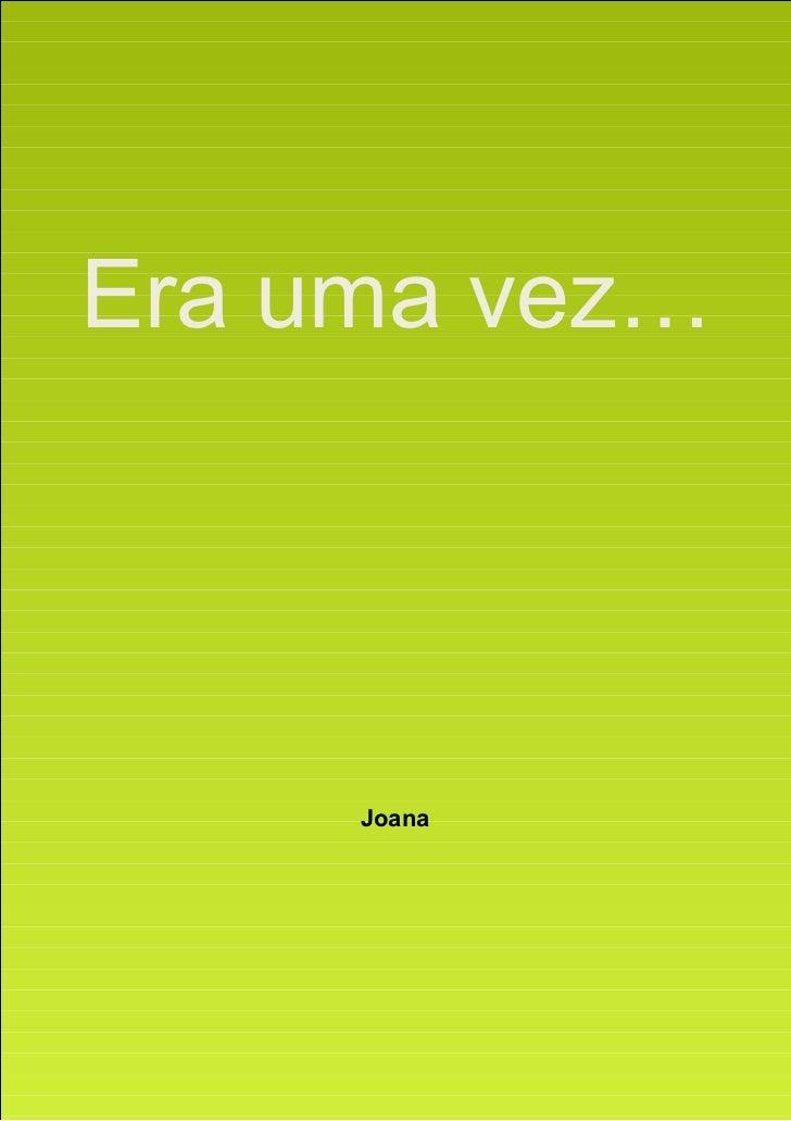 Era uma vez…     Joana