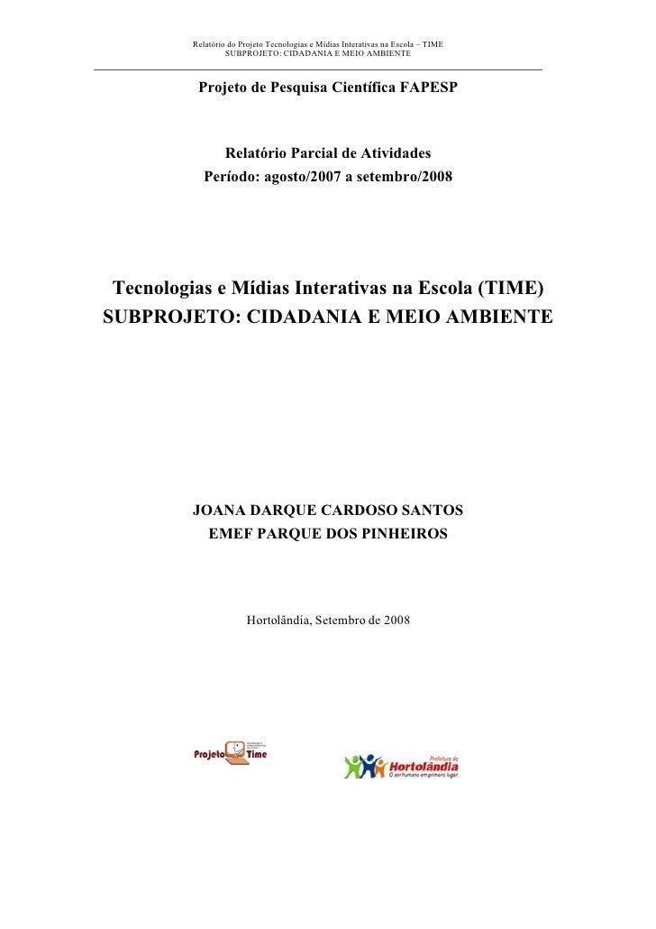 Relatório do Projeto Tecnologias e Mídias Interativas na Escola – TIME                    SUBPROJETO: CIDADANIA E MEIO AMB...