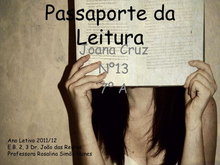 Passaporte da                Leitura                Joana Cruz                                  Nº13                      ...