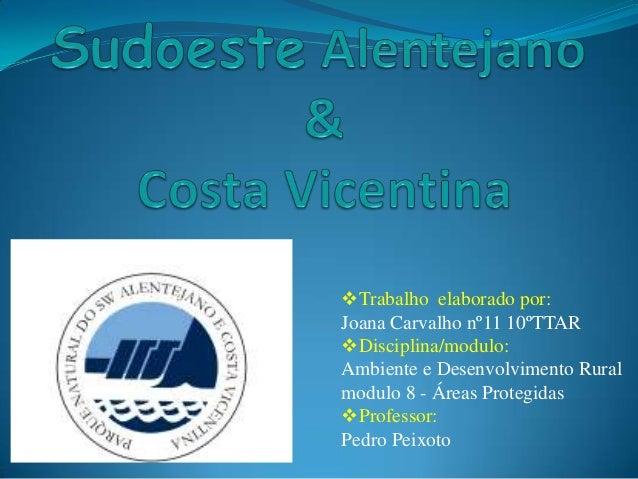 Trabalho elaborado por:Joana Carvalho nº11 10ºTTARDisciplina/modulo:Ambiente e Desenvolvimento Ruralmodulo 8 - Áreas Pro...