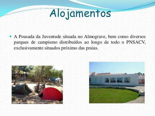 Alojamentos A Pousada da Juventude situada no Almograve, bem como diversosparques de campismo distribuídos ao longo de to...