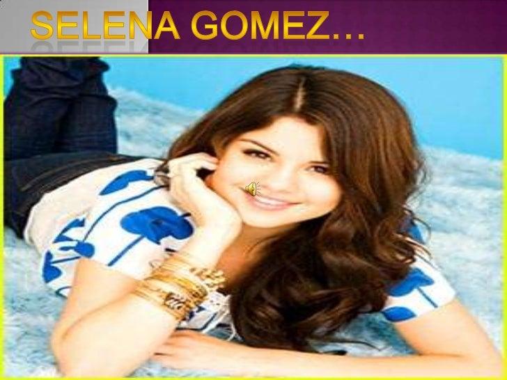 Selena Gomez…<br />