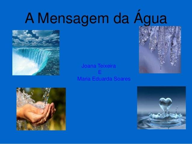 A Mensagem da Água Joana Teixeira E Maria Eduarda Soares